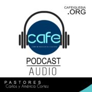 Podcast CAFE Iglesia