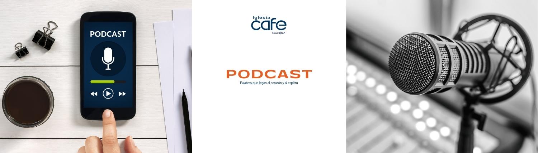 CAFE Iglesia Podcast